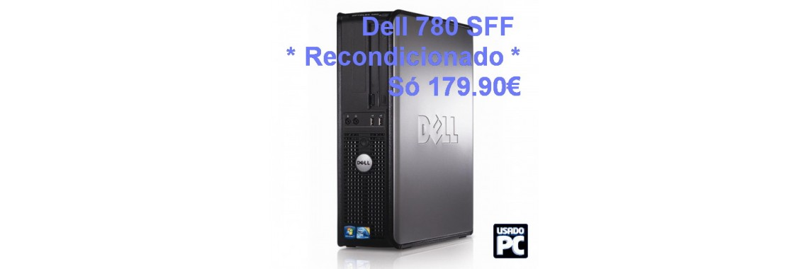 Dell 780 SFF * Recondicionado * Só 179.90€